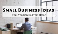 Small Business Ideas To Start From Home